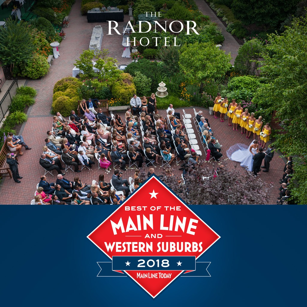 Main Line Today Best of the Main Line & Western Suburbs 2018, Best Wedding Venue, The Radnor Hotel