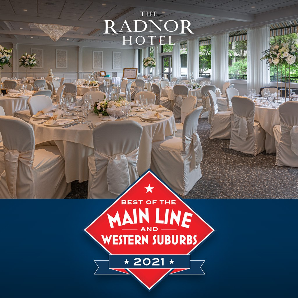 The Radnor Hotel voted Main Line Today's Best of the Main Line 2021